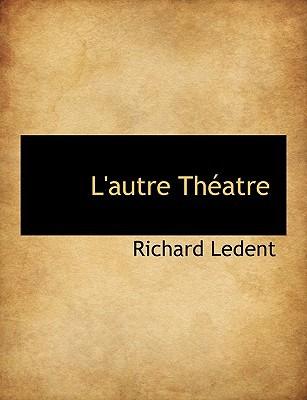 L'Autre Th Atre book written by Ledent, Richard
