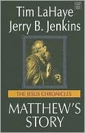 Matthew's Story (Jesus Chronicles Series #4) book written by Tim LaHaye