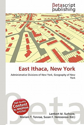 East Ithaca, New York written by Lambert M. Surhone
