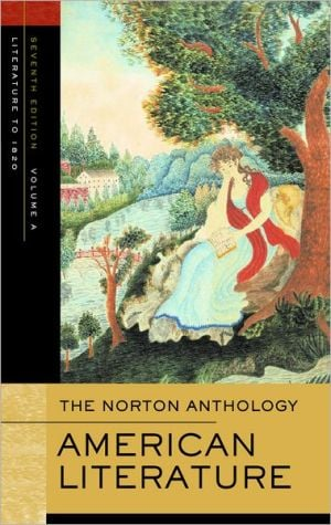 The Norton Anthology of American Literature: Volume A: Beginnings to 1820 book written by Wayne Franklin