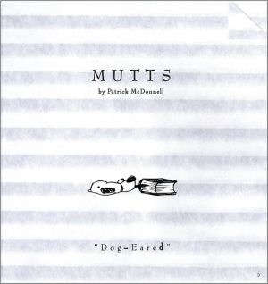 Mutts 9: Dog-Eared book written by Patrick McDonnell