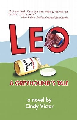 Leo: A Greyhound's Tale book written by Cindy Victor