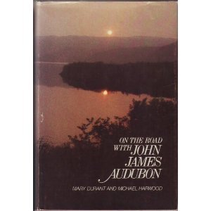 On the road with John James Audubon written by Mary Durant and Michael Harwood
