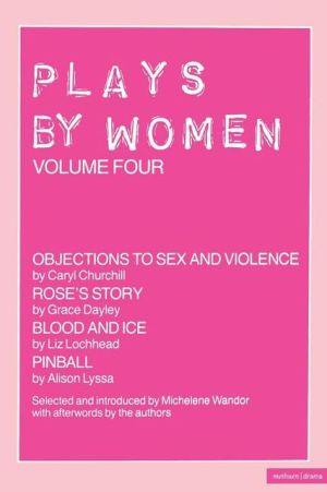 Plays By Women, Vol. 4 book written by Michelene Wandor