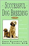 Successful Dog Breeding: The Complete Handbook of Canine Midwifery written by Bonnie Wilcox