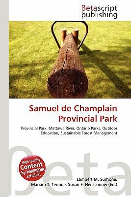 Samuel de Champlain Provincial Park written by Lambert M. Surhone