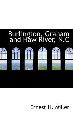 Burlington, Graham and Haw River, N.C book written by Miller, Ernest H.