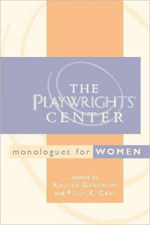The Playwrights Center Monologues for Women book written by Kristen Gandrow