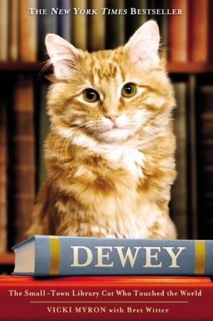 Dewey: The Small-Town Library Cat Who Touched the World book written by Vicki Myron