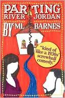 Parting River Jordan book written by ML Barnes