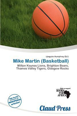 Mike Martin (Basketball) written by L. Egaire Humphrey