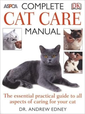 Complete Cat Care Manual book written by Andrew Edney