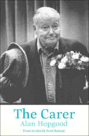 The Carer book written by Alan Hopgood