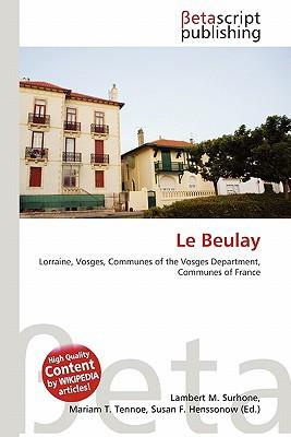 Le Beulay written by Lambert M. Surhone