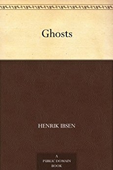 Ghosts book written by Henrik Ibsen