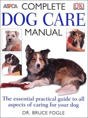 Complete Dog Care Manual written by Bruce Fogle