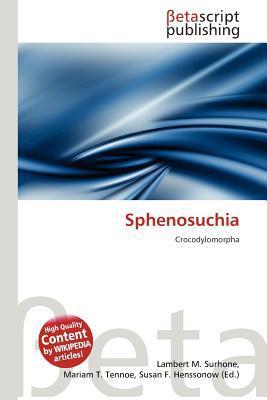 Sphenosuchia written by Lambert M. Surhone