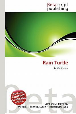 Rain Turtle written by Surhone, Lambert M. , Tennoe, Mariam T. , Henssonow, Susan F.