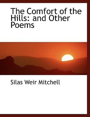 The Comfort of the Hills: And Other Poems (Large Print Edition) written by Mitchell, Silas Weir