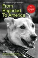 From Baghdad to America: Life after War for a Marine and His Rescued Dog book written by Jay Kopelman