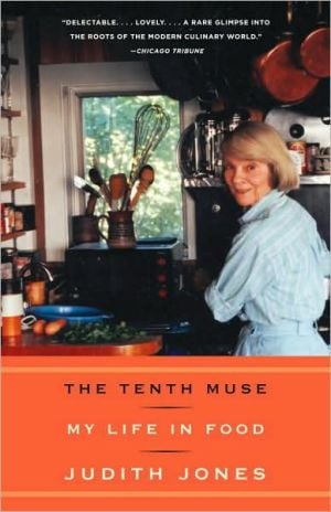 The Tenth Muse: My Life in Food book written by Judith Jones