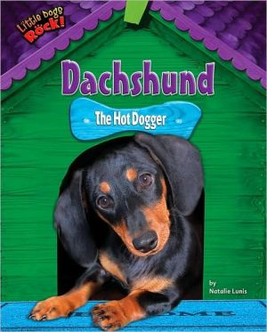 Dachshund: The Hot Dogger book written by Natalie Lunis