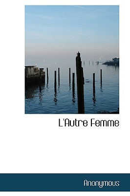 L'Autre Femme book written by Anonymous
