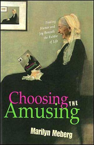 Choosing the amusing written by Marilyn Meberg