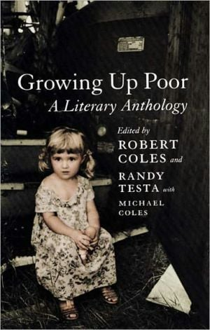Growing up Poor: A Literary Anthology written by Robert Coles