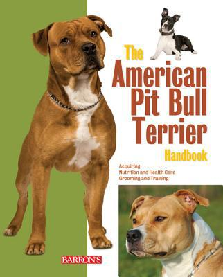 The American Pit Bull Terrier Handbook book written by Stahlkuppe, Joe