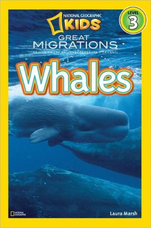 Great Migrations: Whales (National Geographic Readers Series) written by Laura Marsh