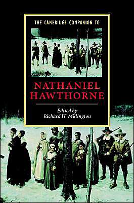 Cambridge Companion to Nathaniel Hawthorne book written by Richard H. Millington