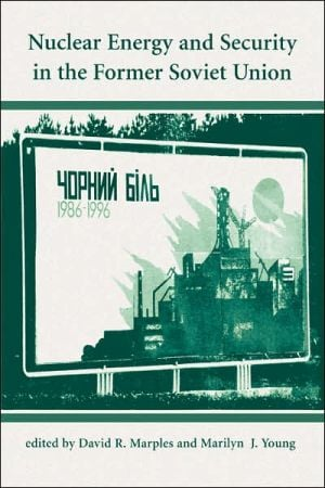 Nuclear Energy and Security in the Former Soviet Union book written by David R Marples