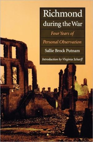 Richmond during the War: Four Years of Personal Obervation book written by Sallie Brock Putnam