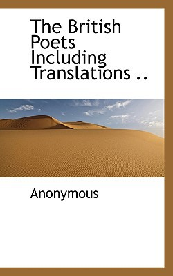The British Poets Including Translations .. book written by Anonymous