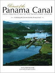 Portrait of the Panama Canal: From Construction to the Twenty-First Century book written by William Friar