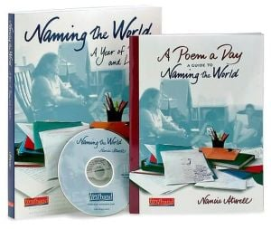 Naming the World: A Year of Poems and Lessons book written by Nancie Atwell