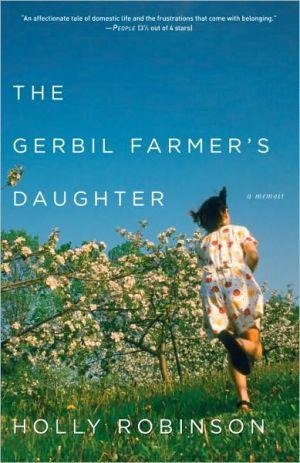 The Gerbil Farmer's Daughter: A Memoir book written by Holly Robinson