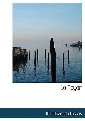 Le Noyer written by Huarddu Plessis, M. E.