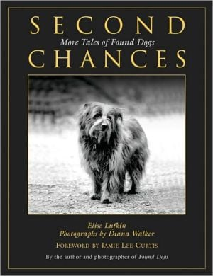 Second Chances: More Tales of Found Dogs book written by Elise Lufkin