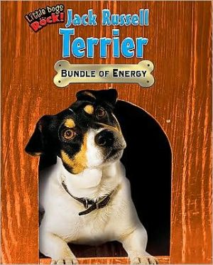 Jack Russell Terrier: Bundle of Energy book written by Natalie Lunis