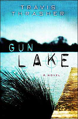 Gun Lake book written by Travis Thrasher