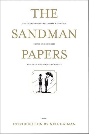 Sandman Papers: An Exploration of the Sandman Mythology book written by Joe Sanders