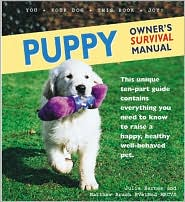 Puppy Owner's Survival Manual book written by Julia Barnes