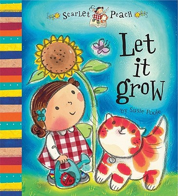 Let It Grow: Scarlet and Peach written by Poole, Susie