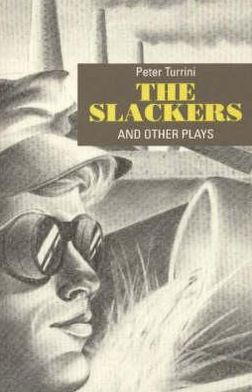 The Slackers and Other Plays book written by Peter Turrini