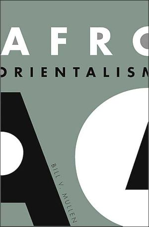 Afro-Orientalism written by Bill V. Mullen