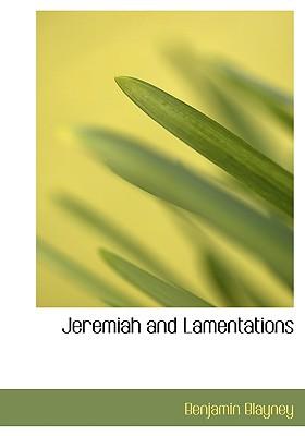 Jeremiah and Lamentations book written by Blayney, Benjamin