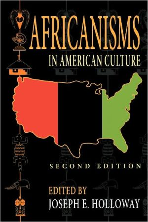 Africanisms in American Culture book written by Joseph E. Holloway