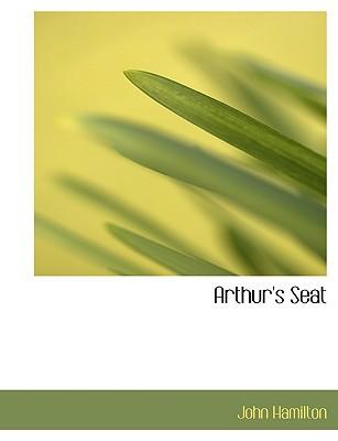 Arthur's Seat book written by Hamilton, John